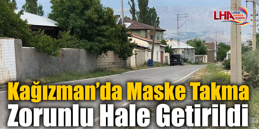 Kağızman'da Maske Takma Zorunlu Hale Getirildi