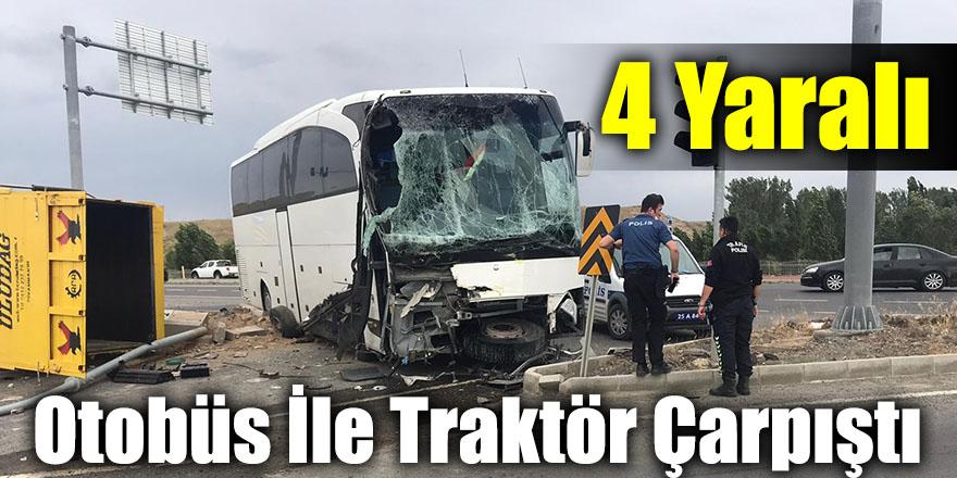 Otobüs İle Traktör Çarpıştı: 4 Yaralı