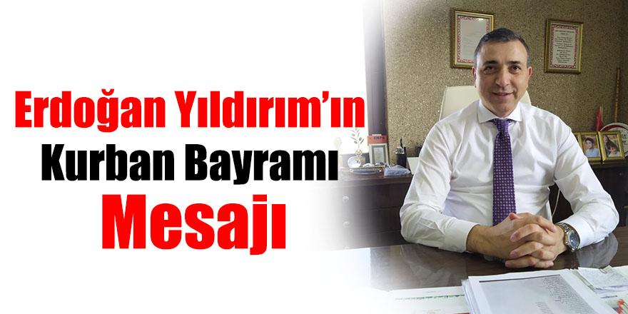 Erdoğan Yıldırım'ın Kurban Bayramı Mesajı