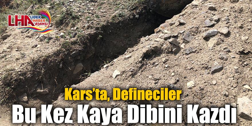 Kars'ta, Defineciler Bu Kez Kaya Dibini Kazdı