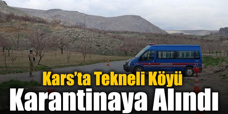 Kars'ta Tekneli Köyü Karantinaya Alındı
