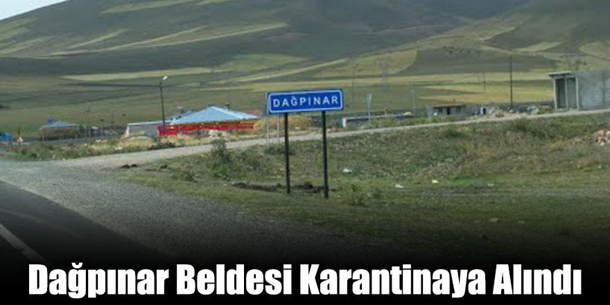 Dağpınar Beldesi Karantinaya Alındı