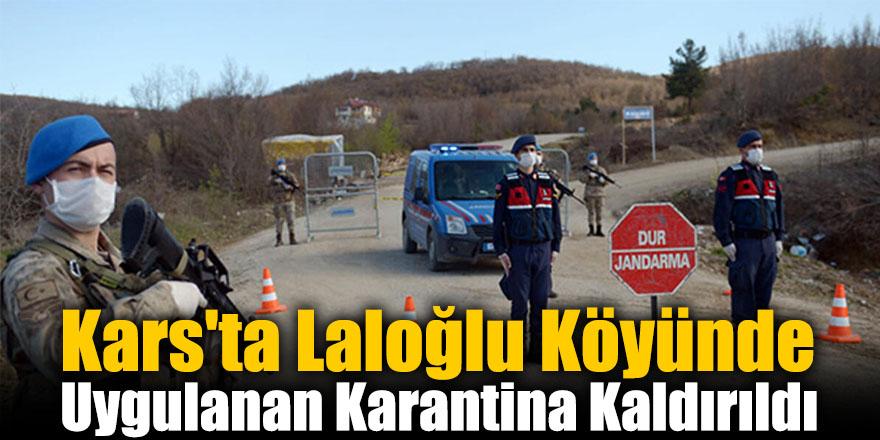 Kars'ta Laloğlu Köyünde Uygulanan Karantina Kaldırıldı