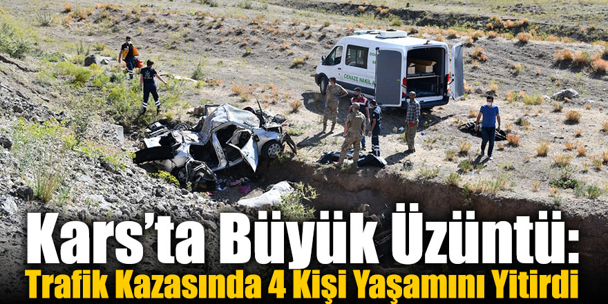 Kars'ta Büyük Üzüntü: Trafik Kazasında 4 Kişi Yaşamını Yitirdi