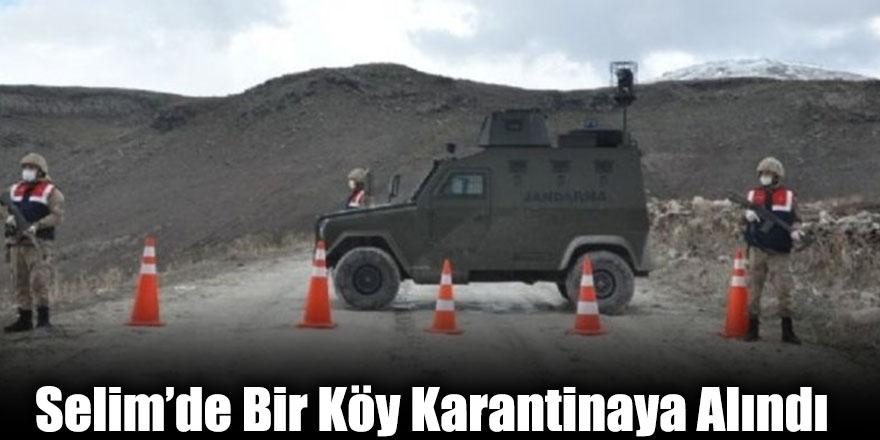 Selim'de Bir Köy Karantinaya Alındı