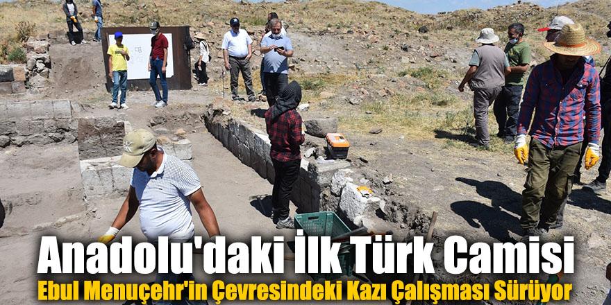 Anadolu'daki İlk Türk Camisi Ebul Menuçehr'in Çevresindeki Kazı Çalışması Sürüyor