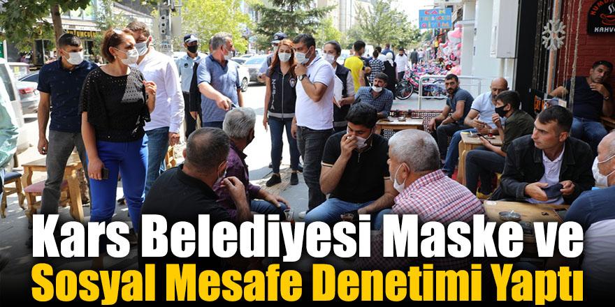 Kars Belediyesi Maske ve Sosyal Mesafe Denetimi Yaptı