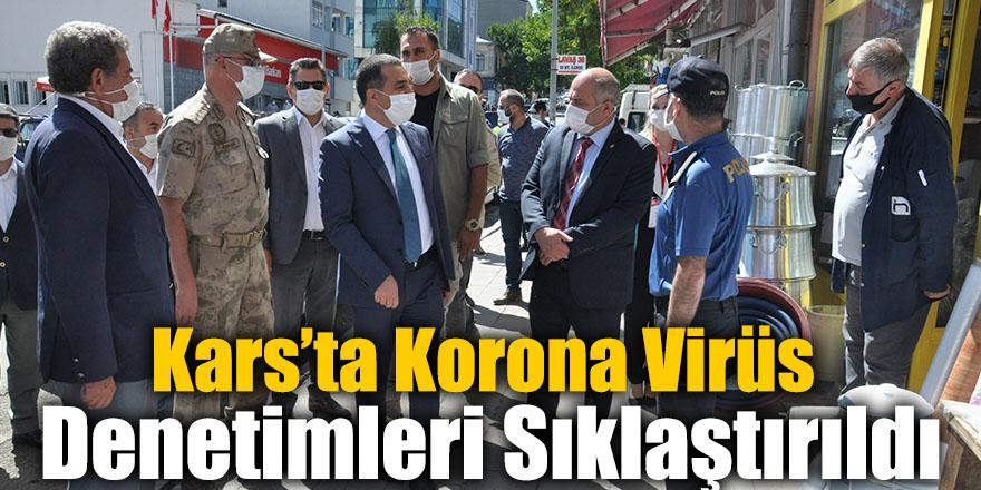 Kars'ta Korona Virüs Denetimleri Sıklaştırıldı