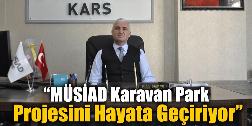 """""""MÜSİAD Karavan Park Projesini Hayata Geçiriyor"""""""
