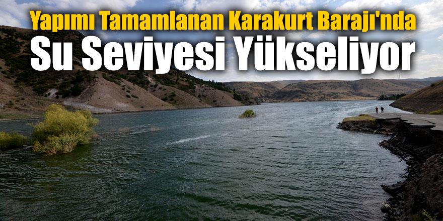 Yapımı Tamamlanan Karakurt Barajı'nda Su Seviyesi Yükseliyor