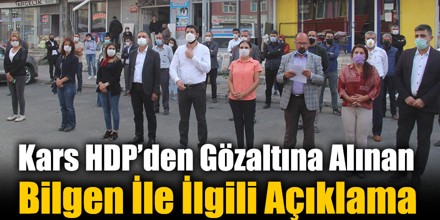 Kars HDP'den Gözaltına Alınan Bilgen İle İlgili Açıklama
