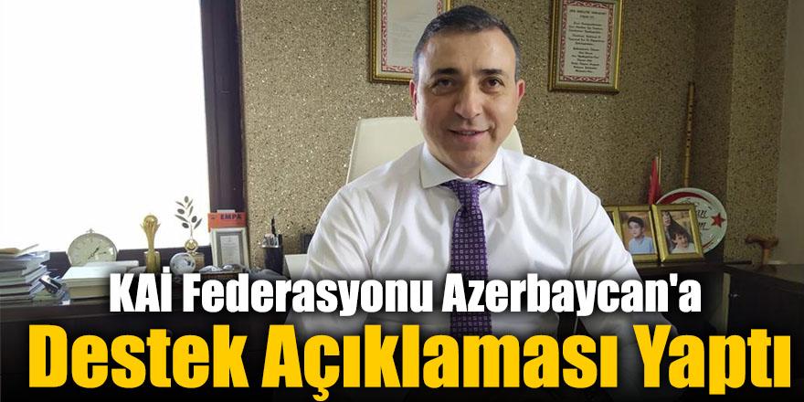 KAİ Federasyonu Ermenistan'ın Saldırına Yönelik, Azerbaycan'a Destek Açıklaması Yaptı