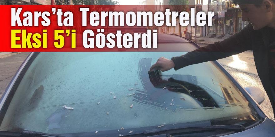 Kars'ta Termometreler Eksi 5'i Gösterdi