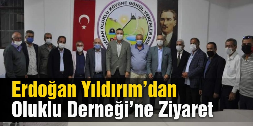 Erdoğan Yıldırım'dan Oluklu Derneği'ne Ziyaret