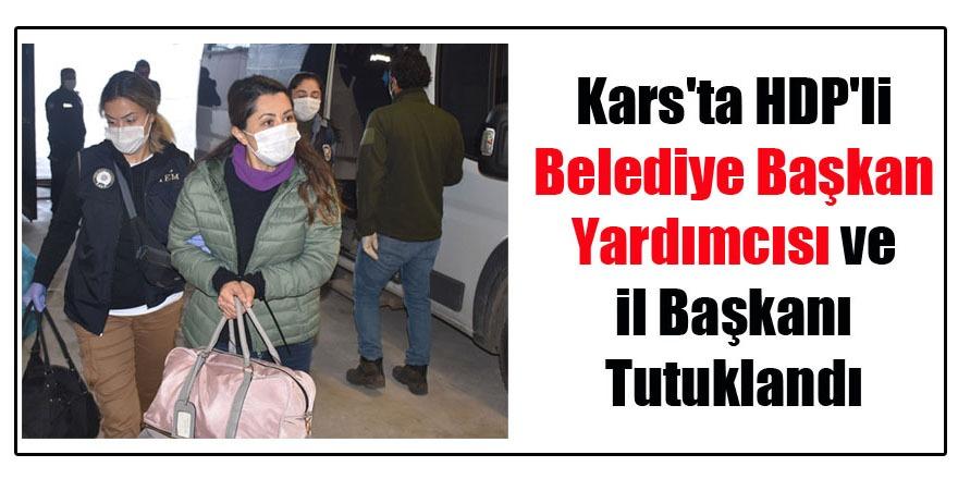 Kars'ta HDP'li Belediye Başkan Yardımcısı ve İl Başkanı Tutuklandı