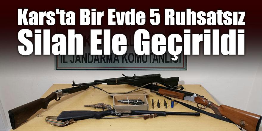 Kars'ta Bir Evde 5 Ruhsatsız Silah Ele Geçirildi