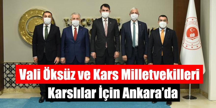 Vali Öksüz ve Kars Milletvekilleri Karslılar İçin Ankara'da