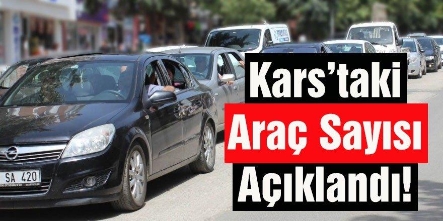 Kars'taki Araç Sayısı Açıklandı!