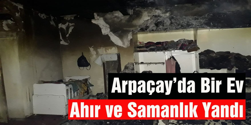 Arpaçay'da Bir Ev, Ahır Ve Samanlık Yandı