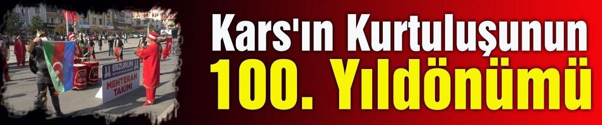 Kars'ın Kurtuluşunun 100. Yıldönümü