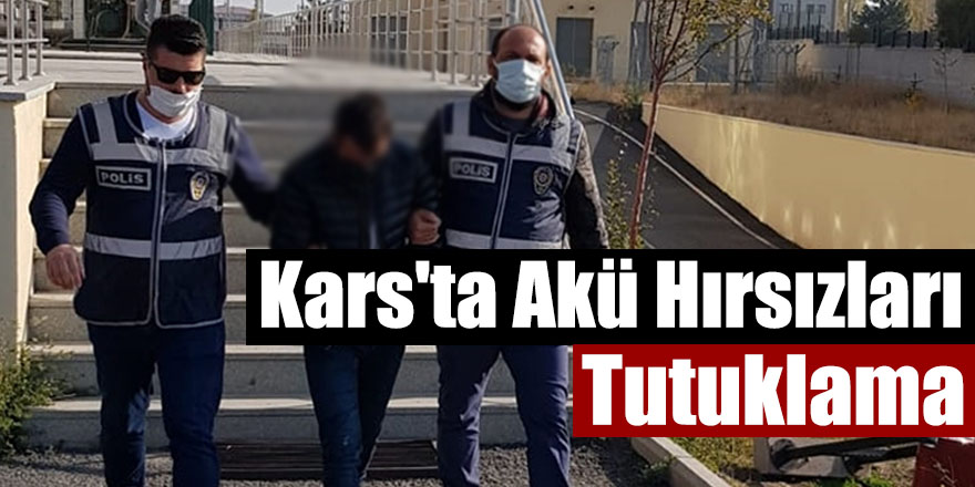 Kars'ta Akü Hırsızları Tutuklama