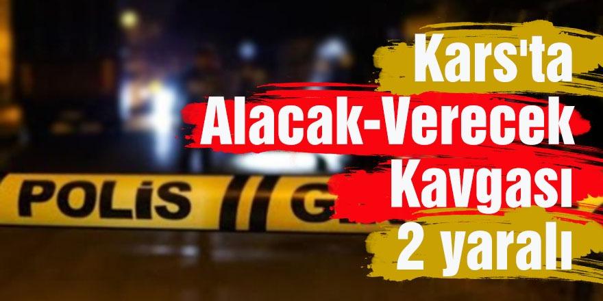 Kars'ta Alacak Verecek Kavgası: 2 Yaralı