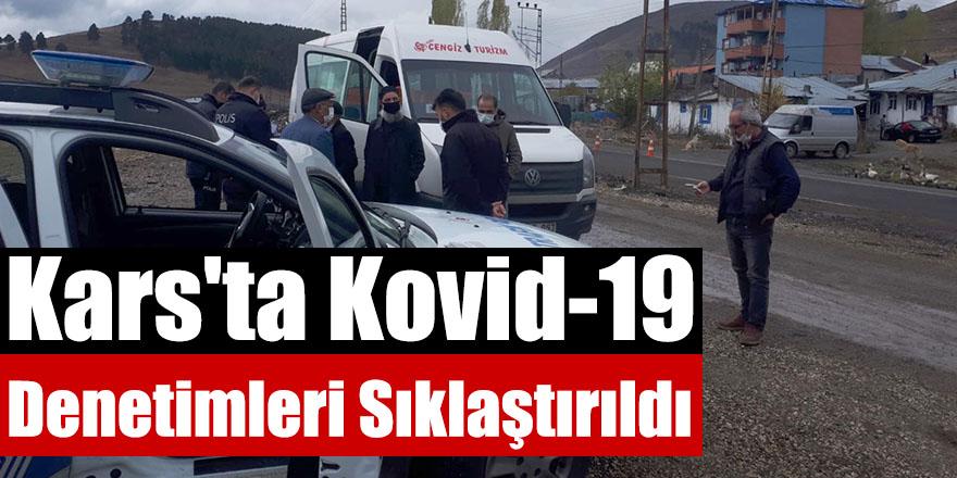 Kars'ta Kovid-19 Denetimleri Sıklaştırıldı