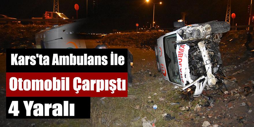 Kars'ta Ambulans İle Otomobil Çarpıştı: 4 Yaralı