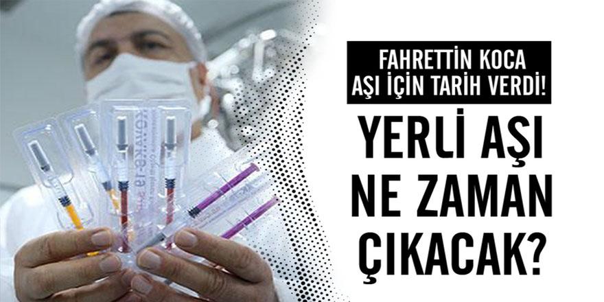 Sağlık Bakanı Fahrettin Koca, yerli aşı için tarih verdi