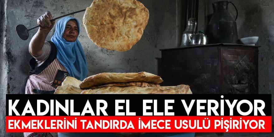 Kadınlar El Ele Veriyor, Ekmeklerini Tandırda İmece Usulü Pişiriyor