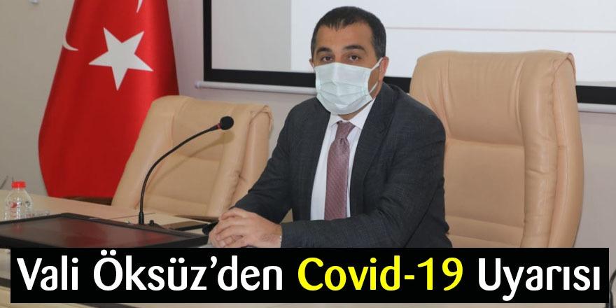 Vali Öksüz'den Kovid-19 Uyarısı
