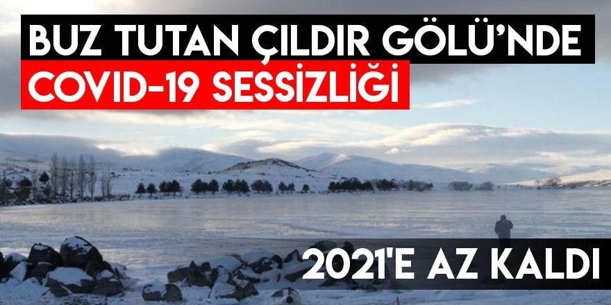 Buz Tutan Çıldır Gölü'nde Covid-19 Sessizliği