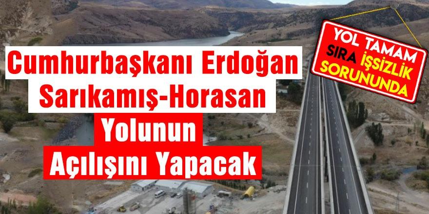 Cumhurbaşkanı Erdoğan Sarıkamış-Horasan Yolunun Açılışını Yapacak