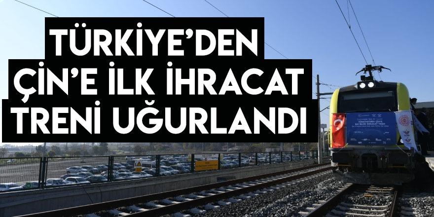 Türkiye'den Çin'e İlk İhracat Treni Uğurlandı