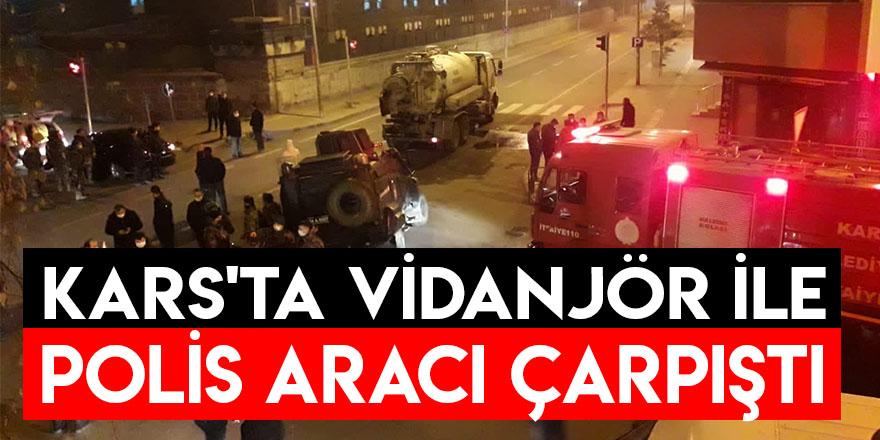 Kars'ta Vidanjör ile polis aracı çarpıştı