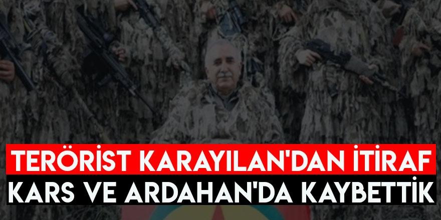 Terörist Karayılan'dan itiraf: Kars ve Ardahan'da kaybettik