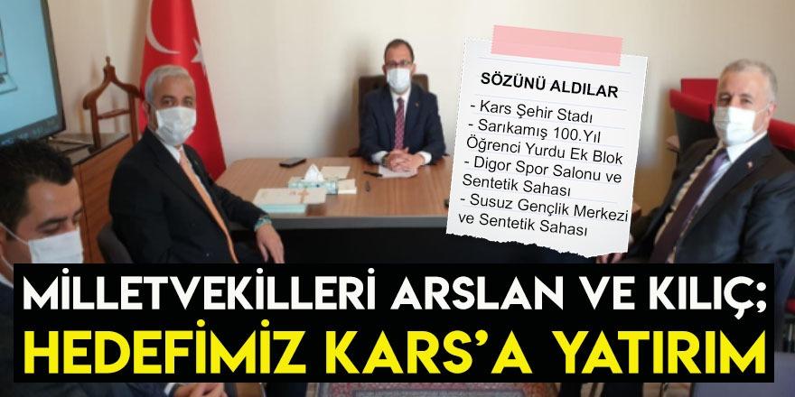 Milletvekilleri Arslan ve Kılıç; Hedefimiz Kars'a Yatırım