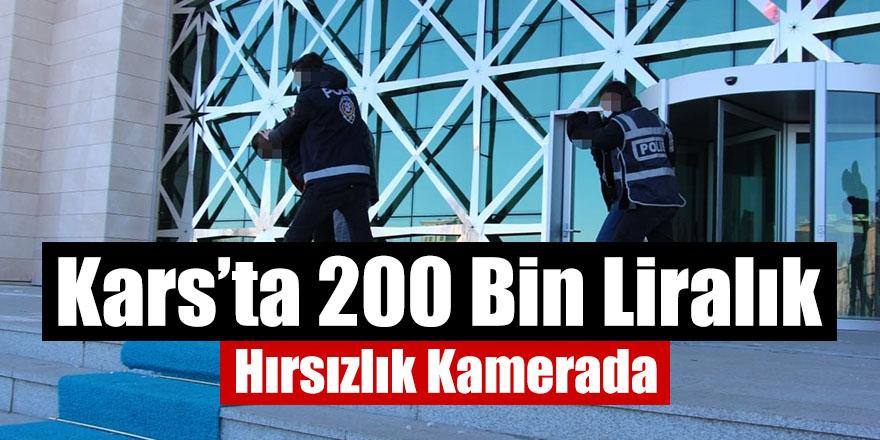 Kars'ta 200 Bin Liralık Hırsızlık Kamerada