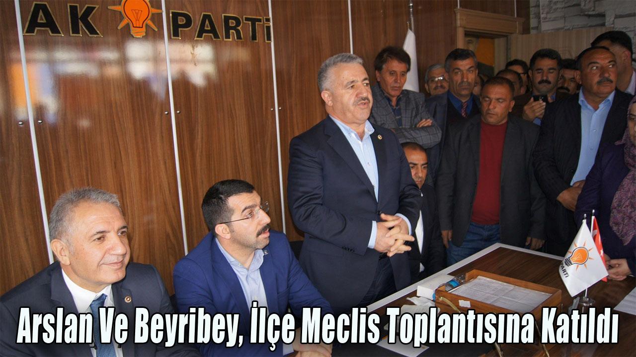 Arslan Ve Beyribey, İlçe Meclis Toplantısına Katıldı