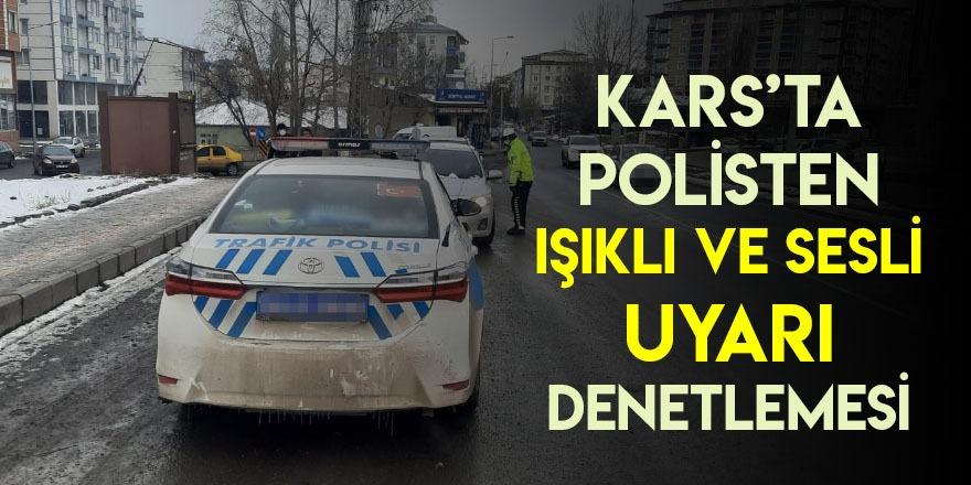 Kars'ta Polisten Işıklı ve Sesli Uyarı Denetlemesi