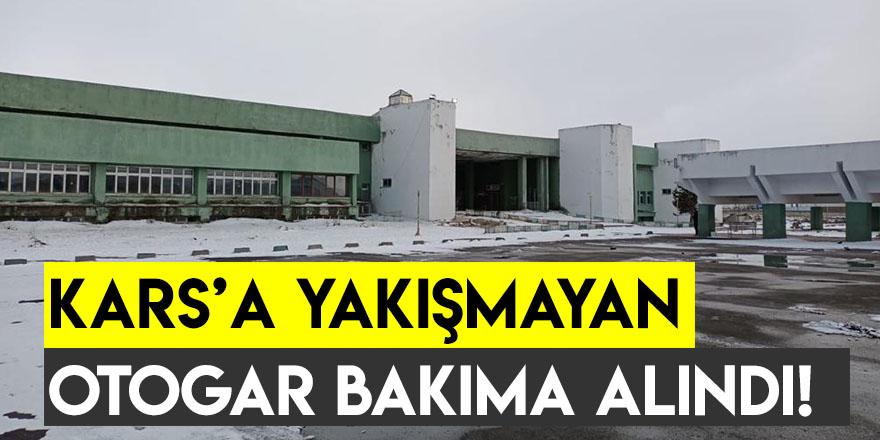 Kars'a Yakışmayan Otogar Bakıma Alındı!