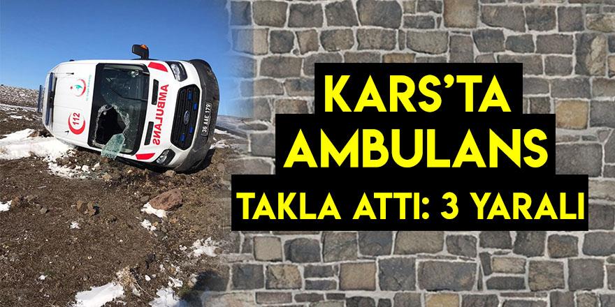 Kars'ta Ambulans Takla Attı: 3 Yaralı