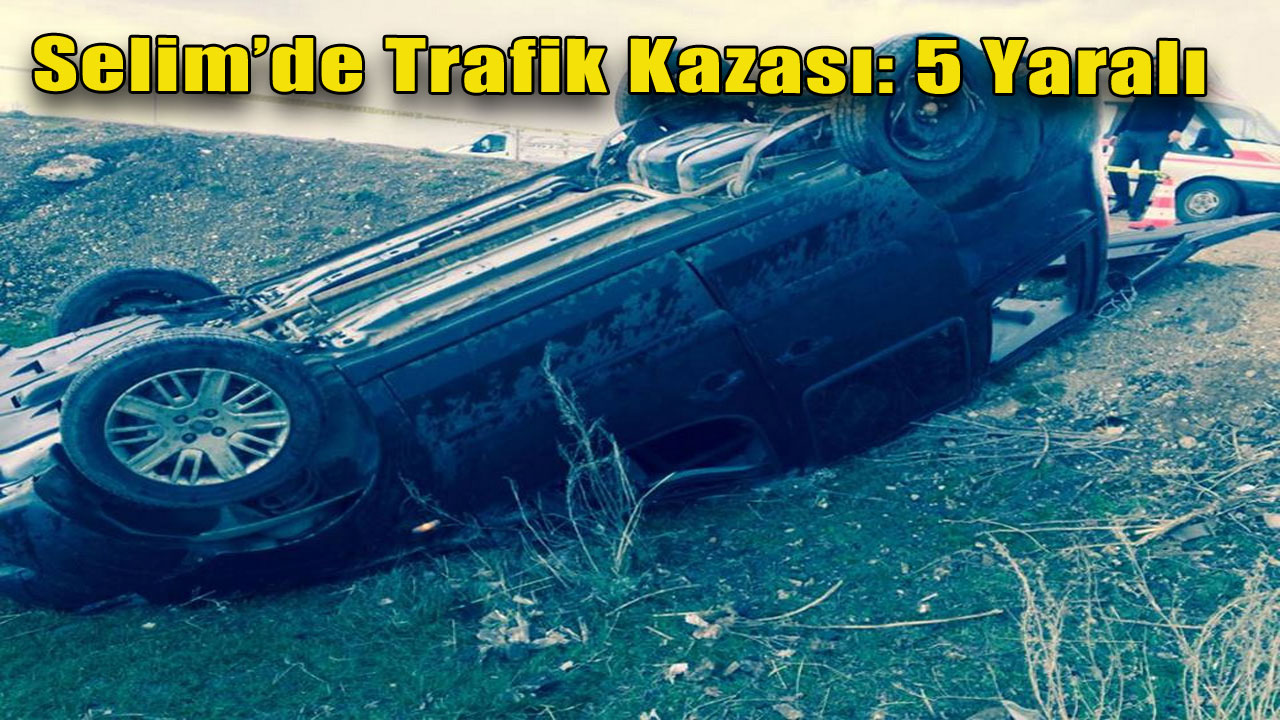 Selim´de Trafik Kazası: 5 Yaralı