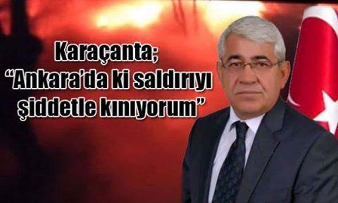 """Karaçanta, """"Ankara'da ki saldırıyı nefretle kınıyorum"""""""