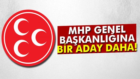 MHP Genel Başkanlığına bir aday daha