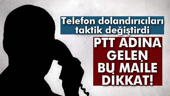 PTT adına gelen bu maile dikkat!