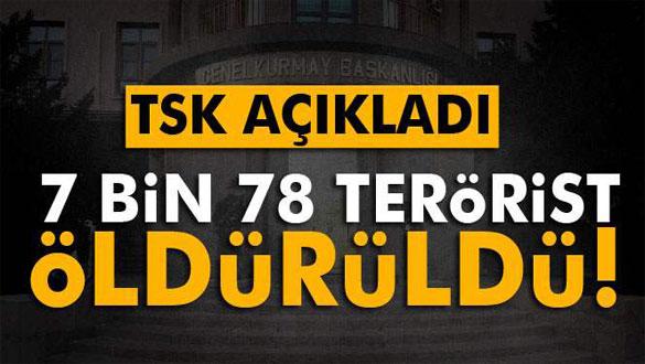 TSK: 7 bin 78 terörist öldürüldü