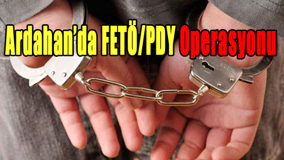 Ardahan'da  FETÖ PDY Operasyonu