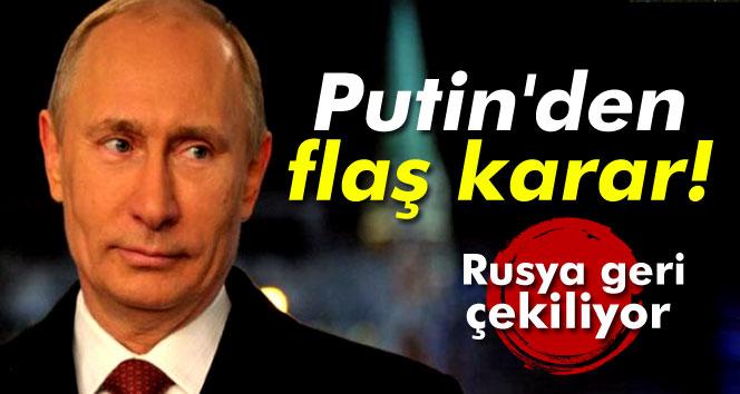Putin´den flaş karar! Rusya geri çekiliyor