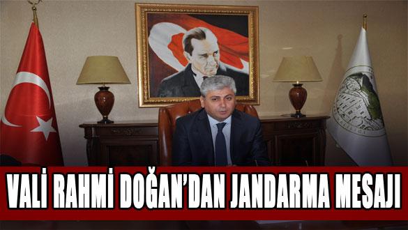 Vali Rahmi Doğan'dan Jandarma Mesajı